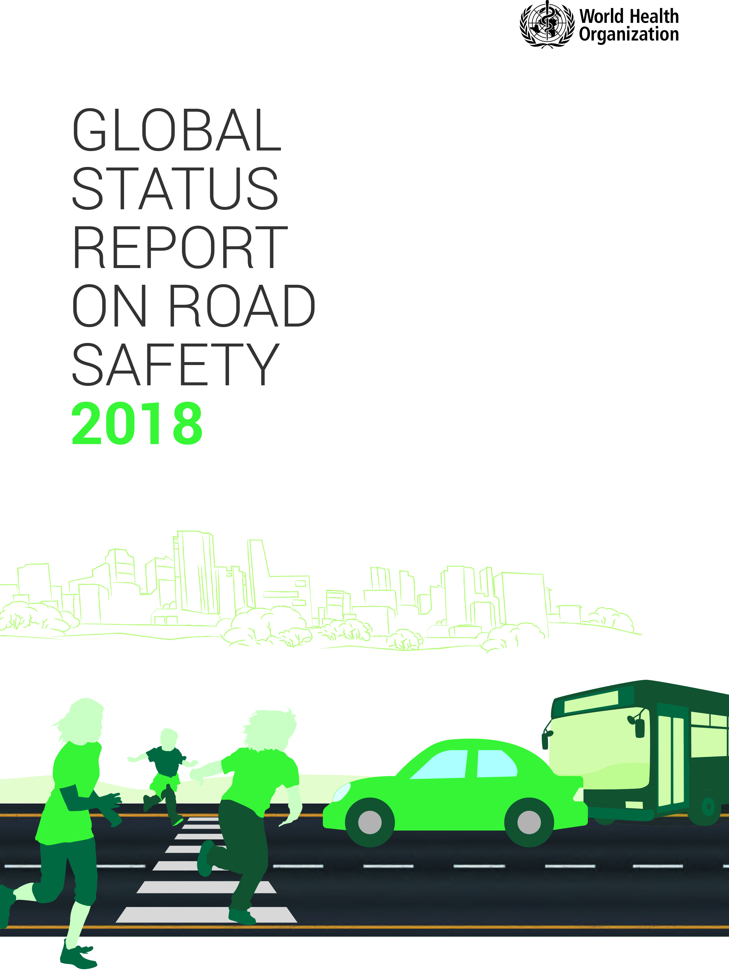 Global Status Report on Road Safety 2018,Global Status Report on Road Safety 2018,Global Status Report on Road Safety 2018